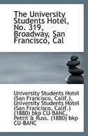 The University Students Hotel, No. 319, Broadway, San Francisco, Cal