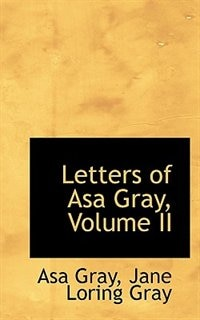 Letters of Asa Gray, Volume II