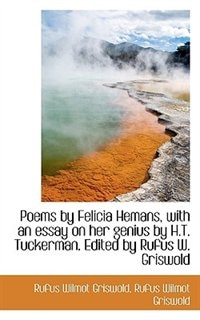 Poems by Felicia Hemans, with an essay on her genius by H.T. Tuckerman. Edited by Rufus W. Griswold