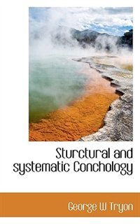Sturctural and systematic Conchology