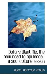 Dollars Want Me, the new road to opulence