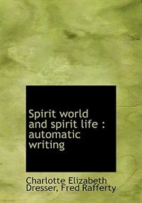 Spirit World And Spirit Life