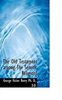 The Old Testament Among The Semitic Religions