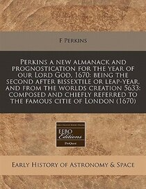 Perkins A New Almanack And Prognostication For The Year Of Our Lord God, 1670