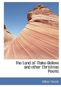 The Land of Make-Believe and other Christmas Poems