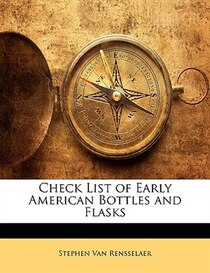 Check List Of Early American Bottles And Flasks