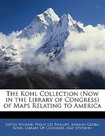 The Kohl Collection (now In The Library Of Congress) Of Maps Relating To America