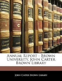 Annual Report - Brown University, John Carter Brown Library