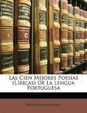 Las Cien Mejores Poesías (líricas) De La Lengua Portuguesa