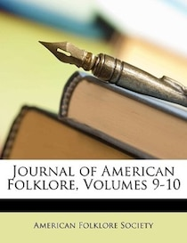 Journal Of American Folklore, Volumes 9-10