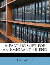 A Parting Gift for an Emigrant Friend