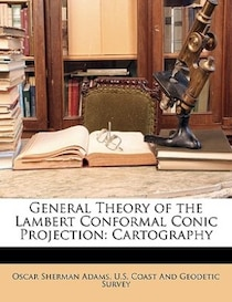 General Theory of the Lambert Conformal Conic Projection