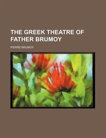 The Greek Theatre Of Father Brumoy (volume 2)