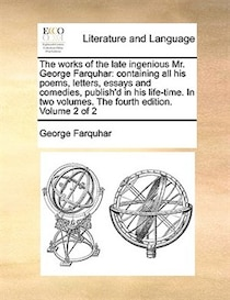 The Works Of The Late Ingenious Mr. George Farquhar