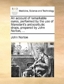 An Account Of Remarkable Cures, Performed By The Use Of Maredant
