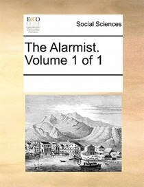 The Alarmist. Volume 1 Of 1