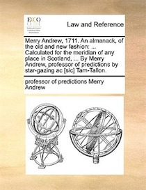 Merry Andrew, 1711. An Almanack, Of The Old And New Fashion