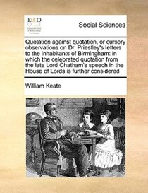 Quotation Against Quotation, Or Cursory Observations On Dr. Priestley