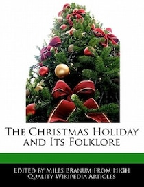 The Christmas Holiday And Its Folklore