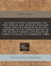 An Exercitation Concerning The True Time Of Our Saviour