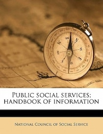 Public Social Services; Handbook Of Information