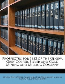 Prospectus For 1883 Of The Geneva Grey Copper, Silver And Gold Mining And Milling Company