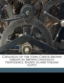 Catalogue Of The John Carter Brown Library In Brown University, Providence, Rhode Island Volume V.2