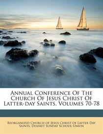 Annual Conference Of The Church Of Jesus Christ Of Latter-day Saints, Volumes 70-78