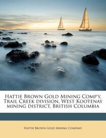 Hattie Brown Gold Mining Comp