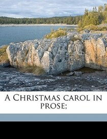 A Christmas Carol In Prose;
