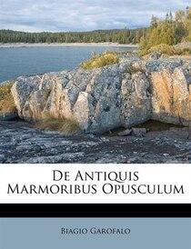 De Antiquis Marmoribus Opusculum