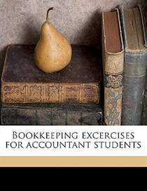 Bookkeeping Excercises For Accountant Students
