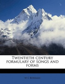 Twentieth Century Formulary Of Songs And Forms