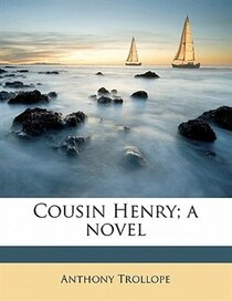 Cousin Henry; A Novel