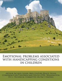 Emotional Problems Associated With Handicapping Conditions In Children
