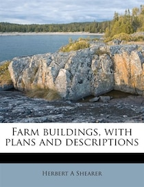 Farm Buildings, With Plans And Descriptions