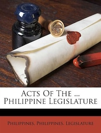 Acts Of The. Philippine Legislature