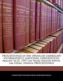 Proceedings Of The Disabled American Veterans76th National Convention August 16-21, 1997 Las Vegas Hilton Hotel Las Vegas, Nevada Proceedings