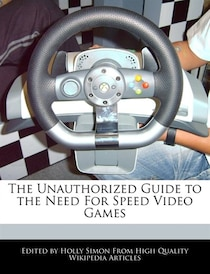 The Unauthorized Guide To The Need For Speed Video Games