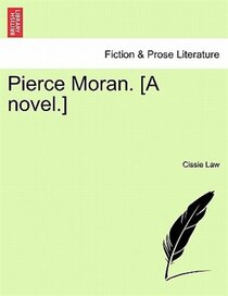 Pierce Moran. [a Novel.]
