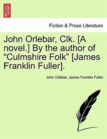 John Orlebar, Clk. [a Novel.] By The Author Of