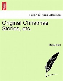 Original Christmas Stories, Etc.