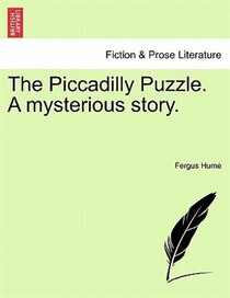 The Piccadilly Puzzle. A Mysterious Story.