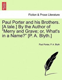 Paul Porter And His Brothers. [a Tale.] By The Author Of 