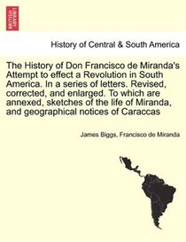 The History Of Don Francisco De Miranda