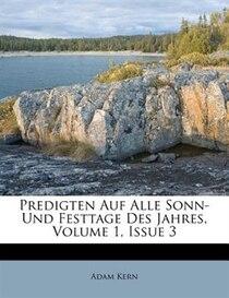 Predigten Auf Alle Sonn- Und Festtage Des Jahres, Volume 1, Issue 3