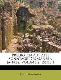 Predigten Auf Alle Sonntage Des Ganzen Jahres, Volume 2, Issue 1
