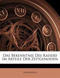 Das Bekenntnis Des Kaisers Im Arteile Der Zeitgenossen