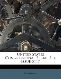 United States Congressional Serial Set, Issue 5117