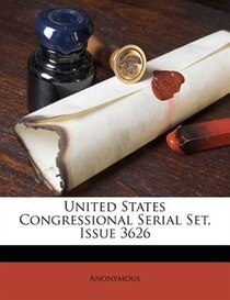 United States Congressional Serial Set, Issue 3626